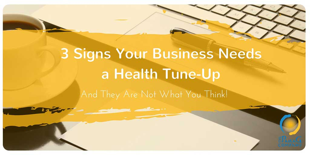 3 Signs Your Business Needs a Health Checkup (And They Are Not What You Think!)