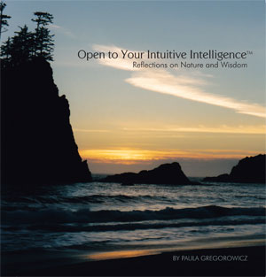 Open to Your Intuitive Intelligence: Reflections on Nature & Wisdom