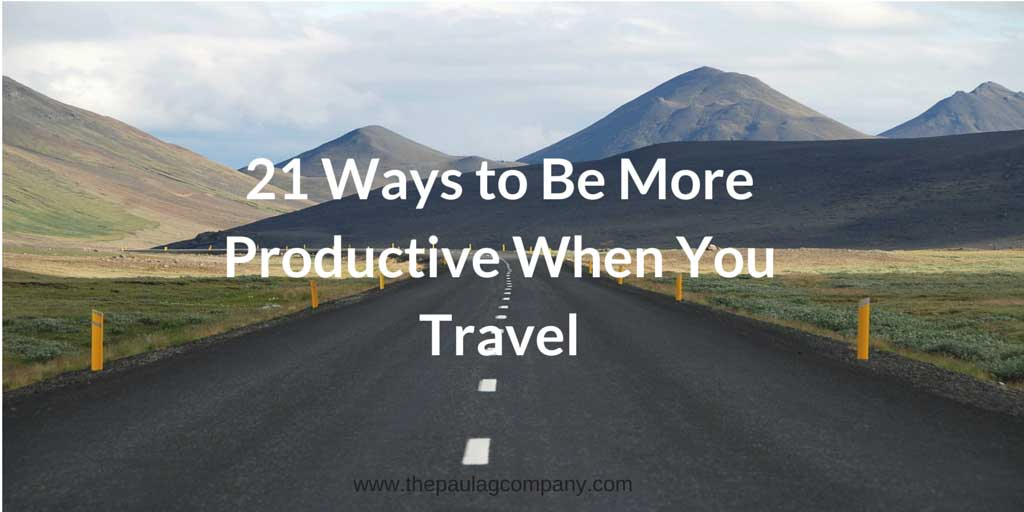 21 Ways to Be More Productive When Traveling