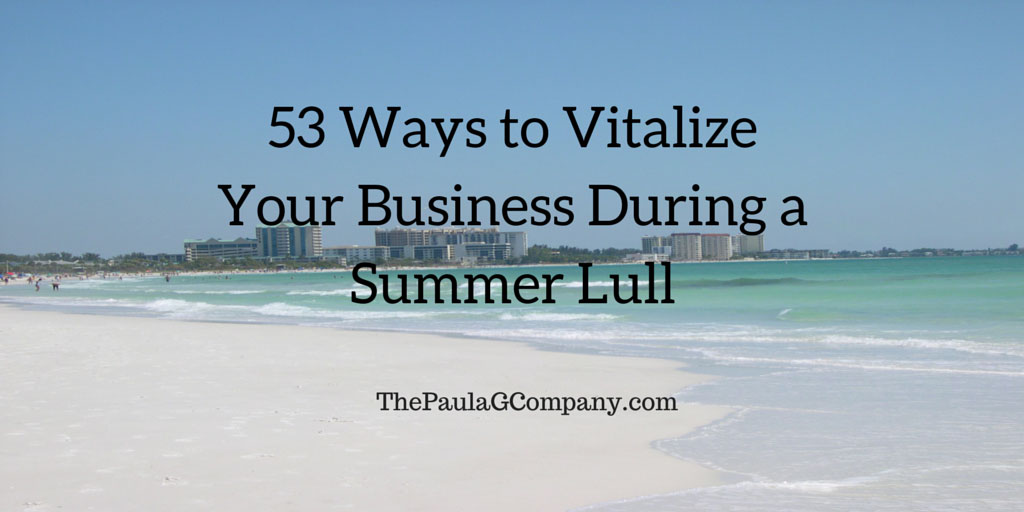 53 Ways to Vitalize Your Business During a Summer Lull
