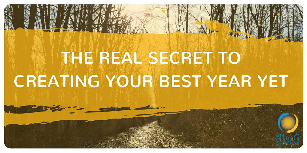 The Real Secret to Creating Your Best Year Yet