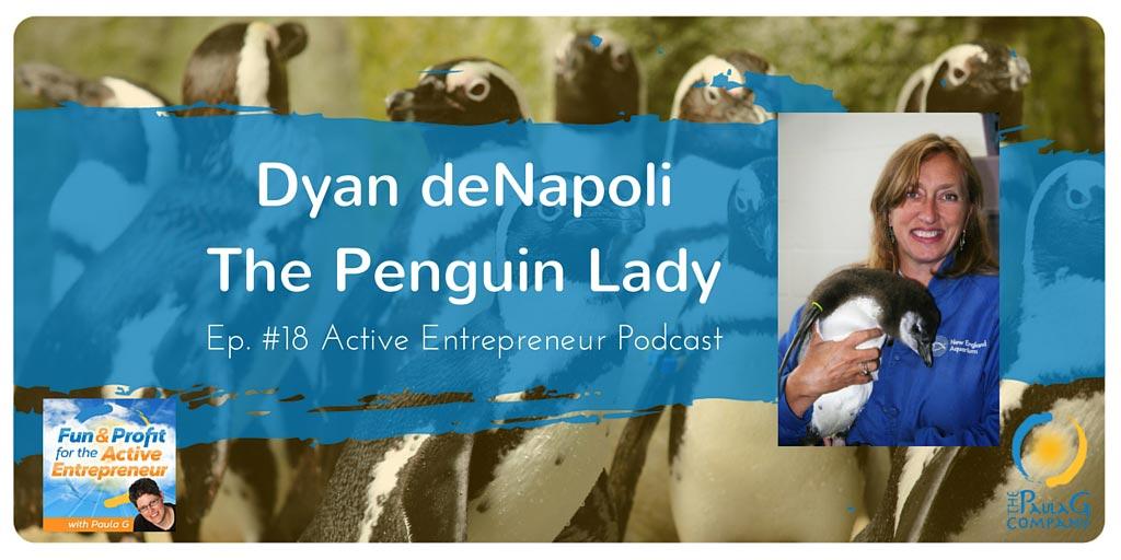 Active Entrepreneur Dyan deNapoli - The Penguin Lady