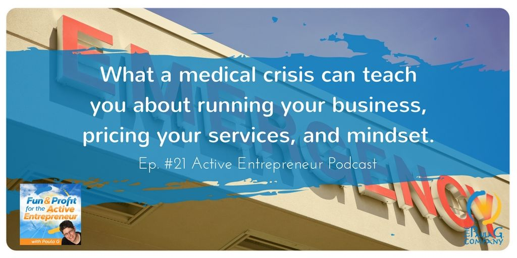 What a medical crisis can teach you about running your business