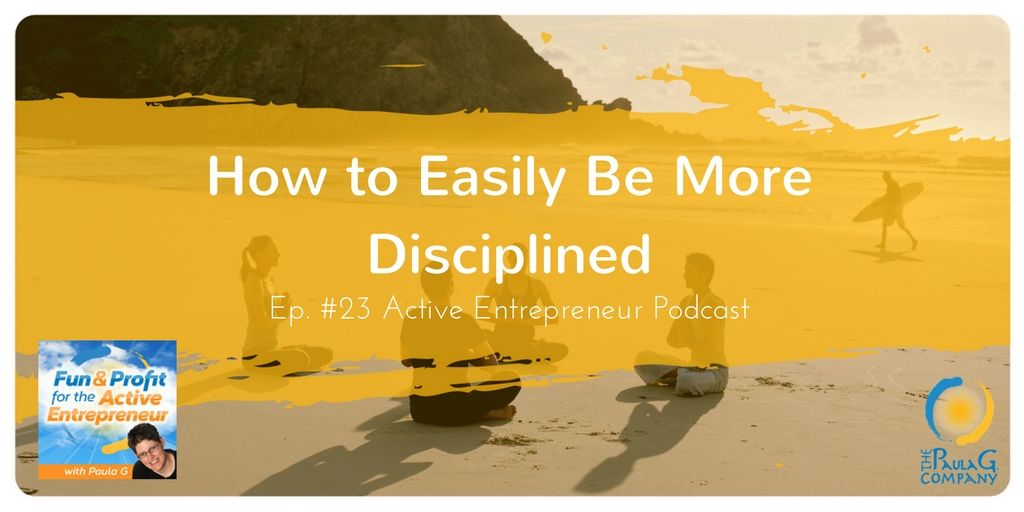 AEP 023 How to Be Disciplined (even if it seems to elude you)