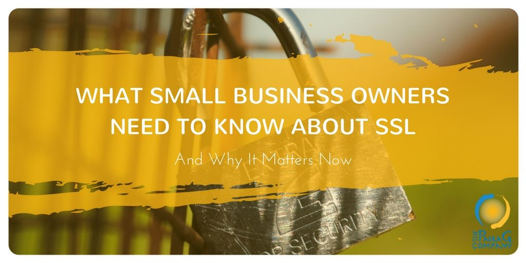 What Small Business Owners Need to Know About SSL and Why it Matters Now