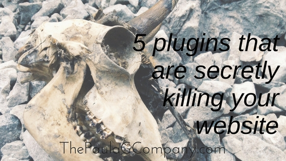 5 Plugins That Are Secretly Killing Your Website